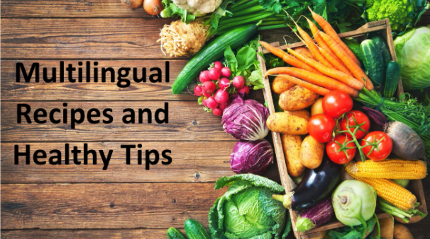 Multilingual Recipes and healthy tips