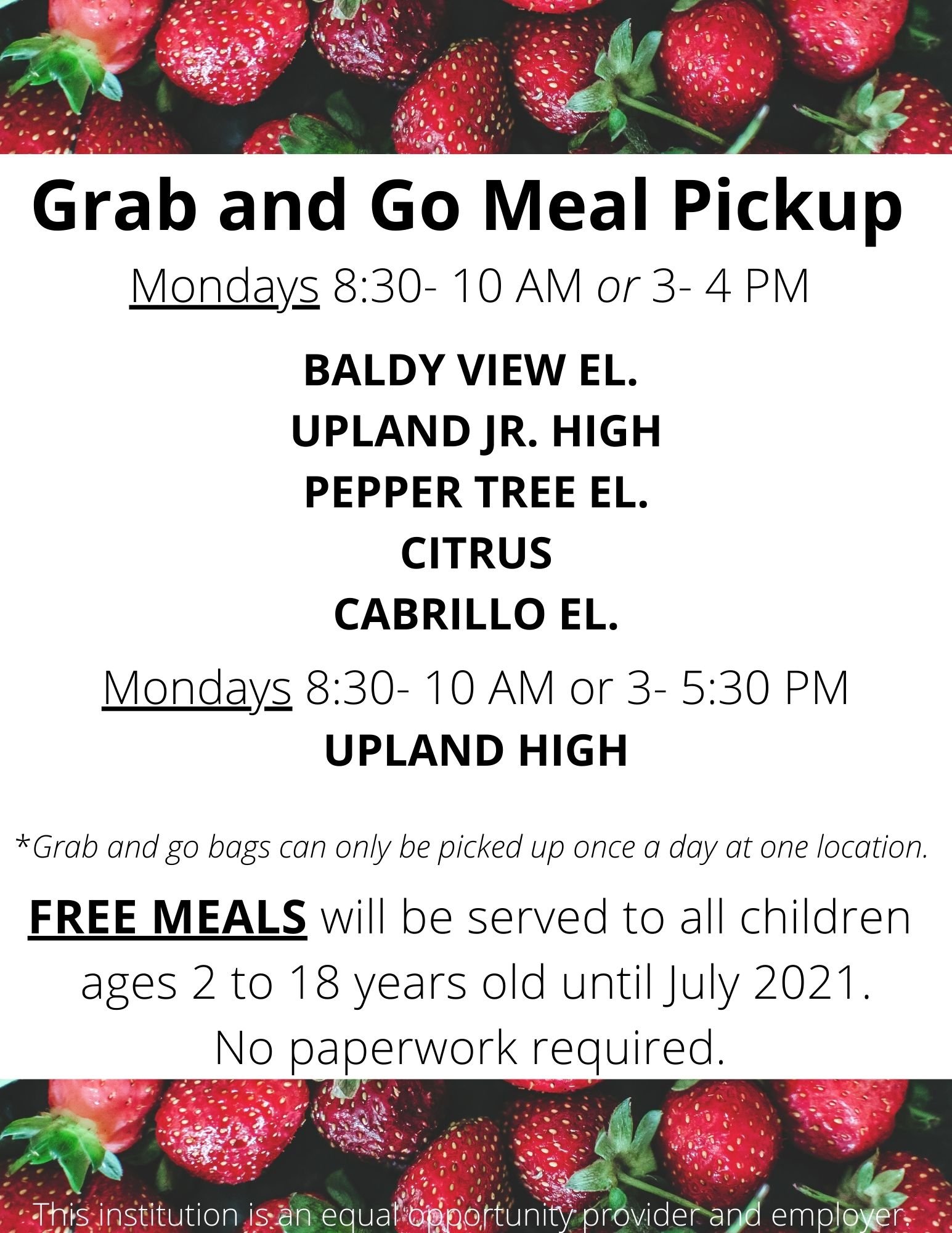 Grab and Go Meal Pickup Mondays 8_30- 10 AM 3- 5_30 PM at the following sites_ UPLAND HIGH UPLAND JR. HIGH PIONEER JR. HIGH PEPPER TREE ELEMENTARY CITRUS ELEMENTARY BALDY VIEW ELEMENTARY CABRILLO ELEMENTARY _Gr (1).jpg