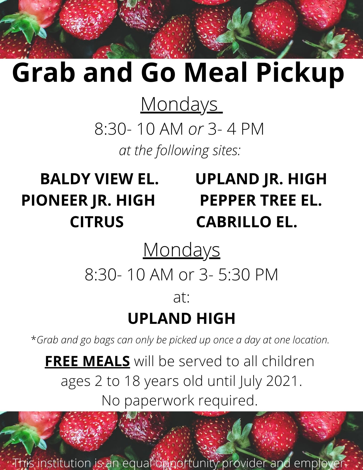 Grab and Go Meal Pickup Mondays 8_30- 10 AM 3- 5_30 PM at the following sites_ UPLAND HIGH UPLAND JR. HIGH PIONEER JR. HIGH PEPPER TREE ELEMENTARY CITRUS ELEMENTARY BALDY VIEW ELEMENTARY CABRILLO ELEMENTARY _Grab a.jpg